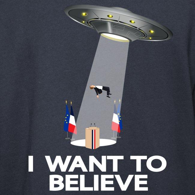 I WANT TO BELIEVE - MACRON