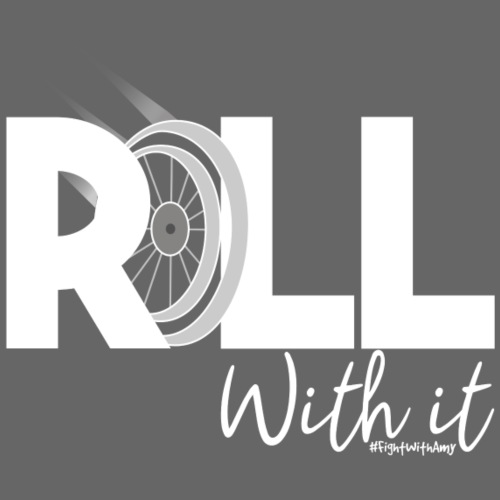 Amy's 'Roll with it' design (white text) - Women's Knotted T-Shirt