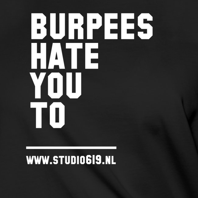 BURPEES HATE YOU TO