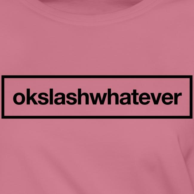 ok whatever