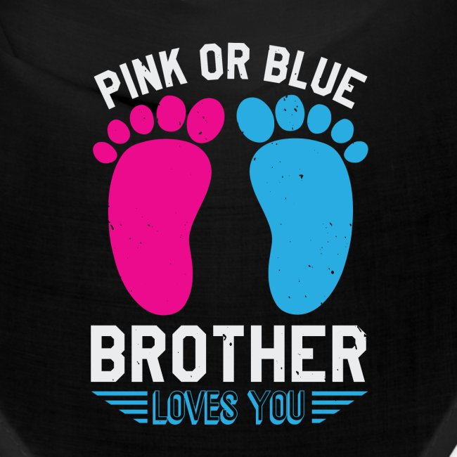 Pink or blue brother loves you