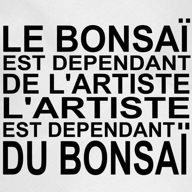 bonsai_dependant_de_lartiste