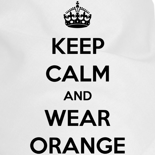 KEEP CALM AND WEAR ORANGE