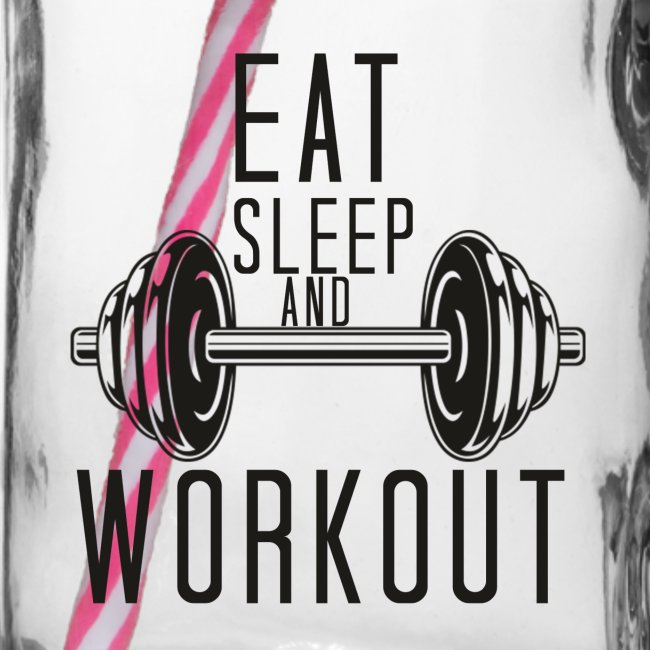 Eat Sleep And Workout