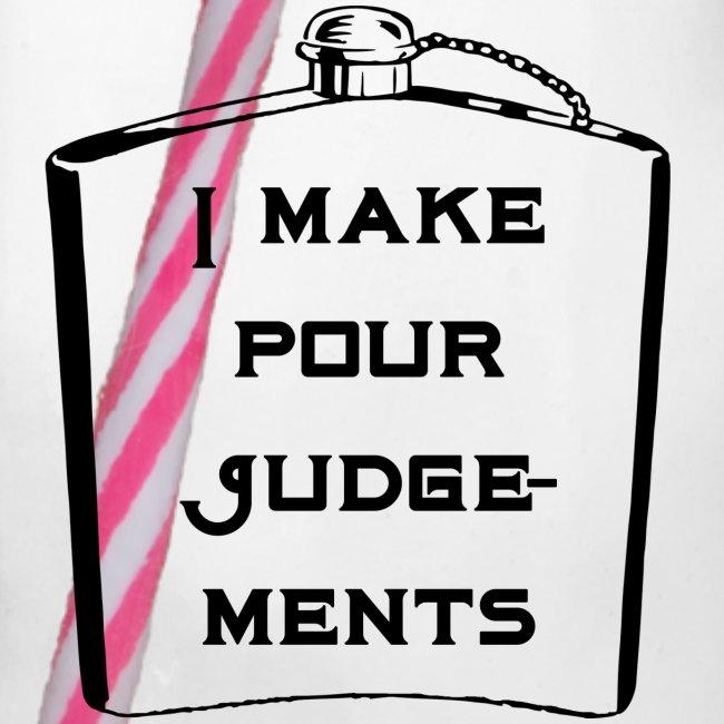 I make pour judgements - alcohol gift idea