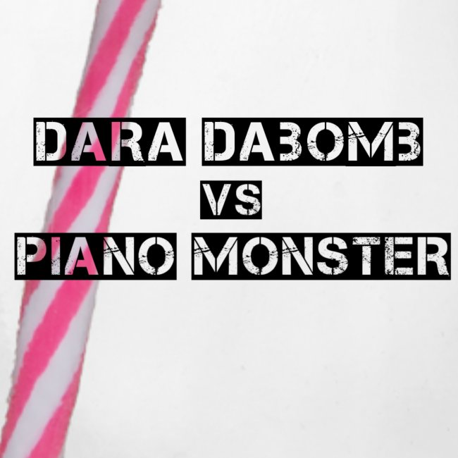 Dara DaBomb VS Piano Monster Range