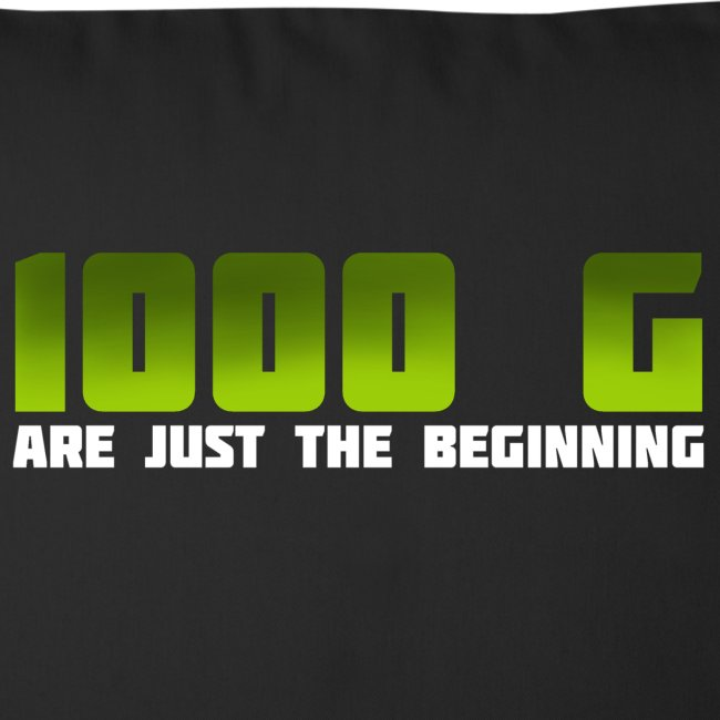 1000 G are just the beginning