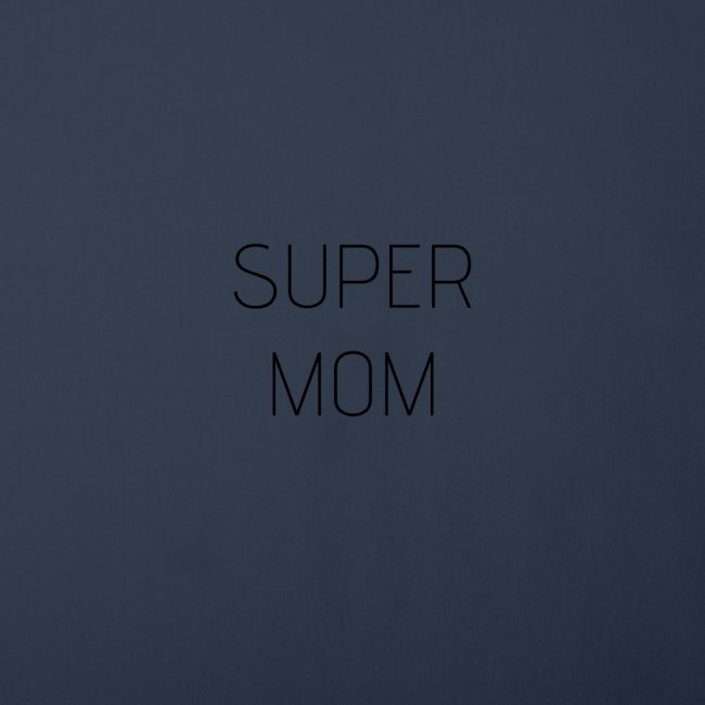 super mom, mother's day, love mom, best mother