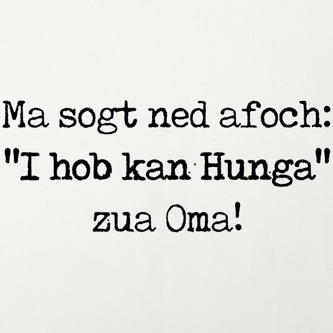 "Vorschau: Ma sogt ned afoch ""I hob kan Hunga"" zua Oma - Sofakissen mit Füllung 44 x 44 cm"