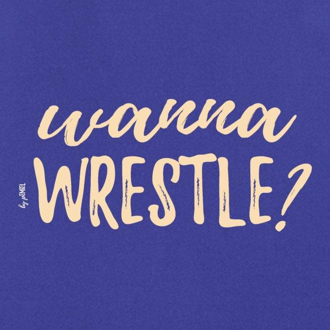 wannawrestle?