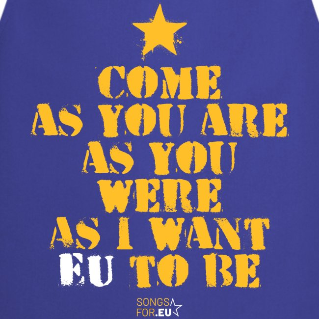 Come as EU are | SongsFor.EU