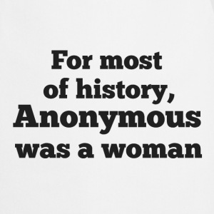 For most of history, Anonymous was a woman - Delantal de cocina