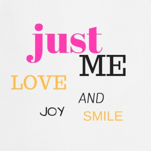 JUST ME, LOVE, JOY AND SMILE - Cooking Apron