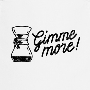Gimme more! Coffee print - Cooking Apron