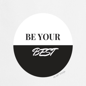 BE YOUR BEST - Hustle Fashion by AMTDesign - Cooking Apron