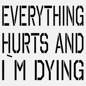 Everything Hurts - Keukenschort