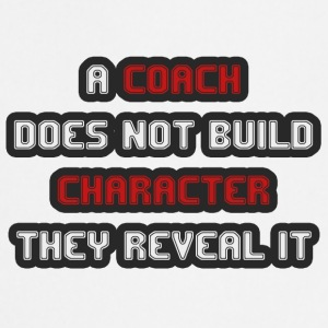 Coach / Trainer: A Coach Does Not Build Character - Cooking Apron