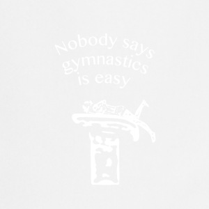 Nobody says gymnastics is easy - Cooking Apron