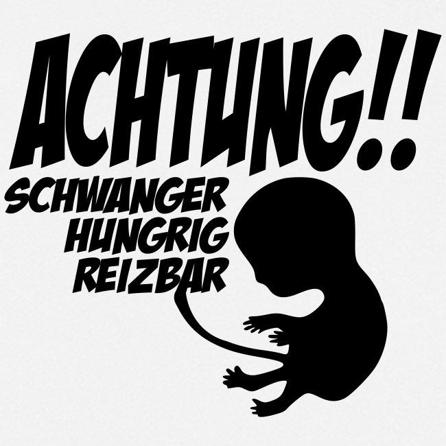 Schwanger - Hungrig - Reizbar