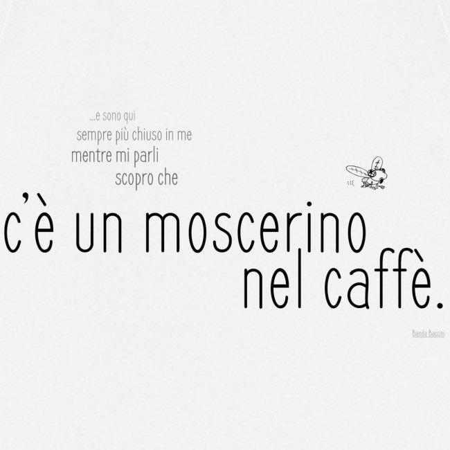 Un moscerino nel caffè.