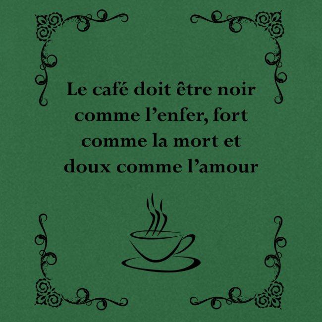 Le café doit être
