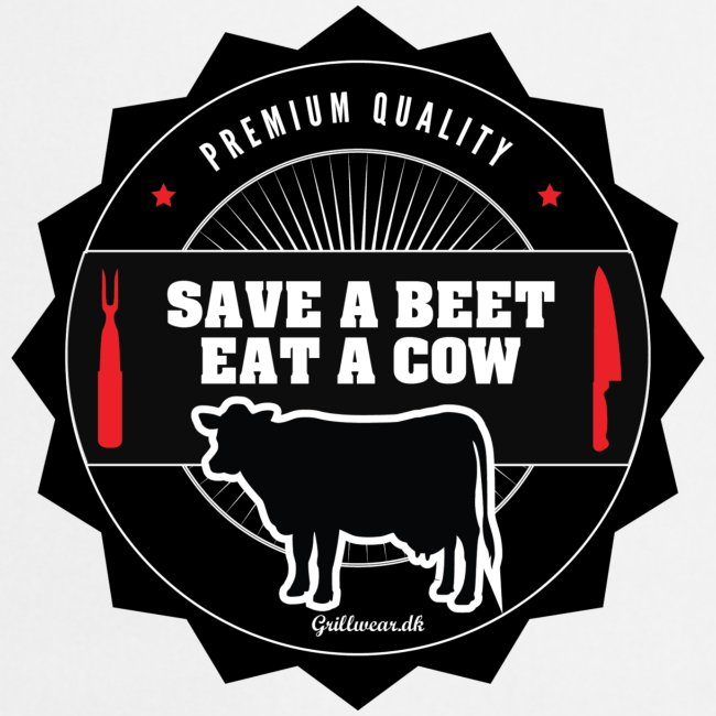 SAVE A BEET, EAT A COW