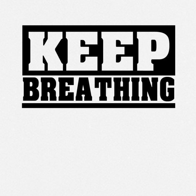 KEEP BREATHING Spruch, atme weiter, schlicht