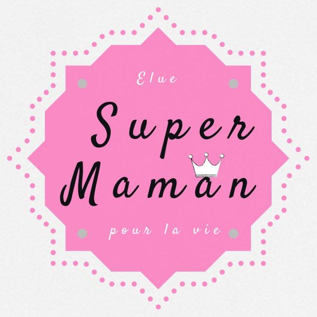 Elue super maman pour la vie