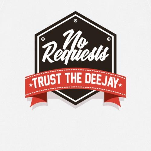no requests trust the DJ - Kochschürze