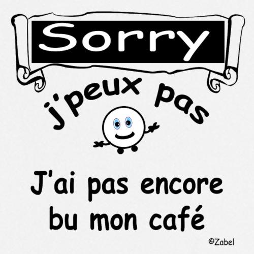 Sorry j peux pas j ai pas bu mon cafe - Tablier de cuisine