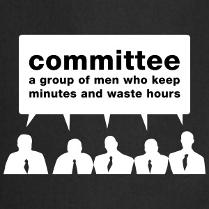 Committee - Men Waste Time! - Cooking Apron