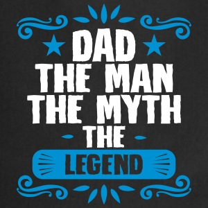 Dad the man miyth legend - fathers day - Cooking Apron