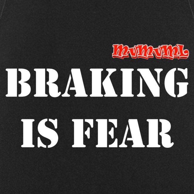 Braking is fear accessories