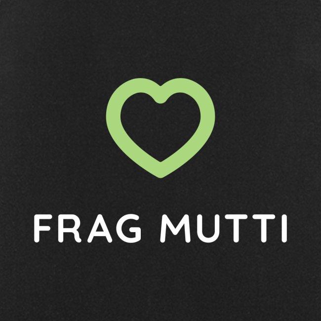 Grünes Herz + weiße Schrift | Frag Mutti