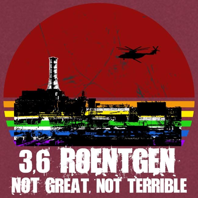 3.6 Roentgen - Not great, not terrible