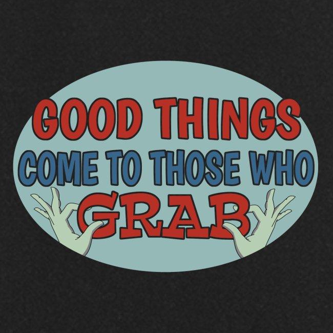 Grabby Good Things