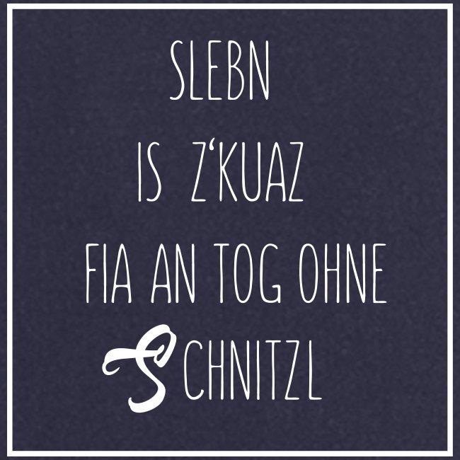 Vorschau: sLebn is zkuaz fia an Tog ohne Schnitzl - Kochschürze