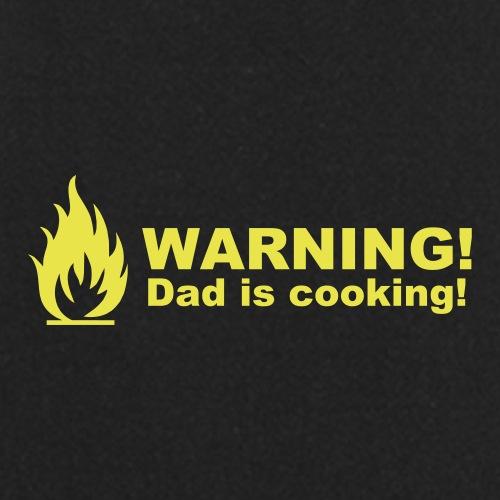 Warning! Dad is cooking! - Esiliina
