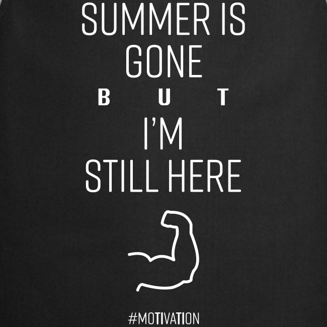 SUMMER IS GONE but I'M STILL HERE
