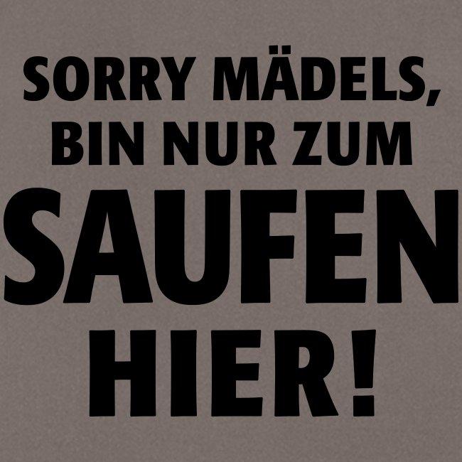 Sorry Mädels, bin nur zum Saufen hier! Party Malle