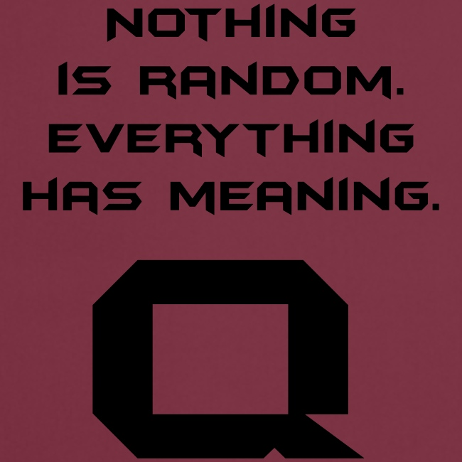 Nothing is random. Everything has meaning.