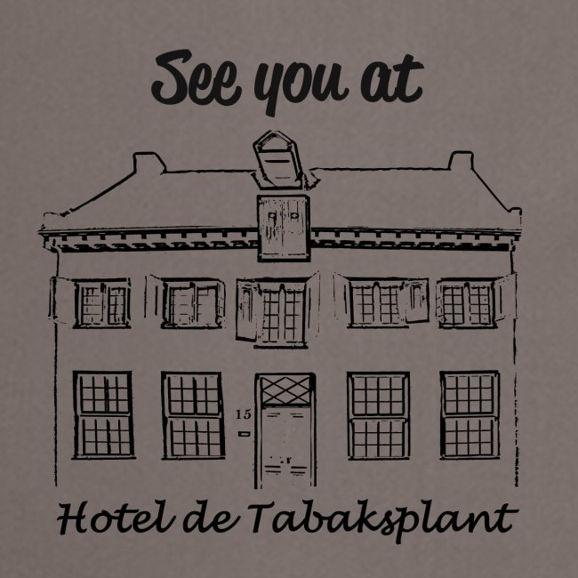 See you at Hotel de Tabaksplant BLACK