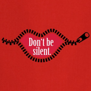 Do not be silent. - Cooking Apron