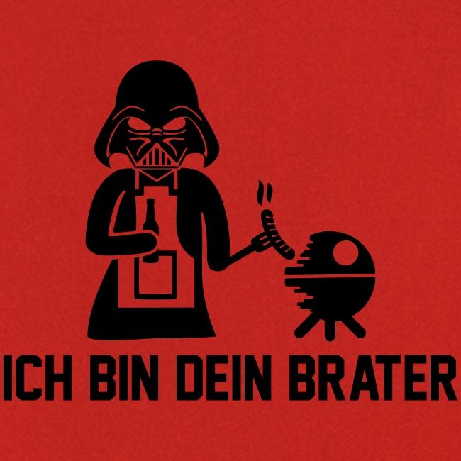 Ich bin dein Brater