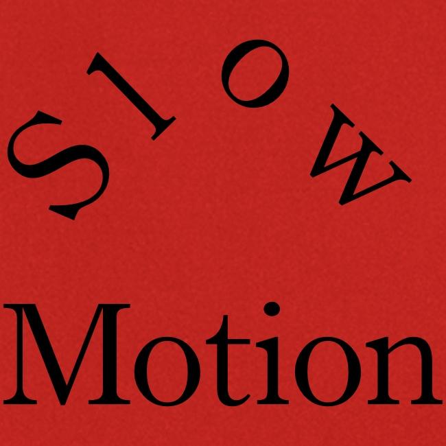 slow motion