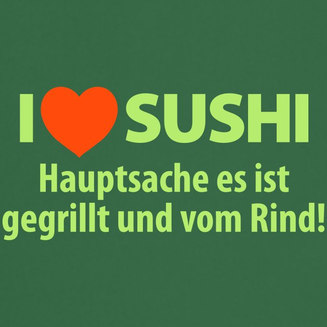 I love Sushi grillen Rind Fleisch Steak Kuh Fisch