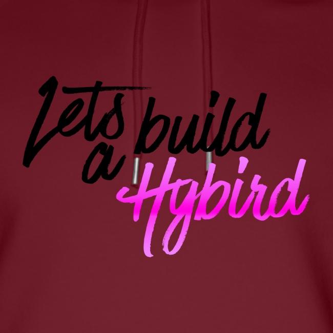 Lets Build A hybrid
