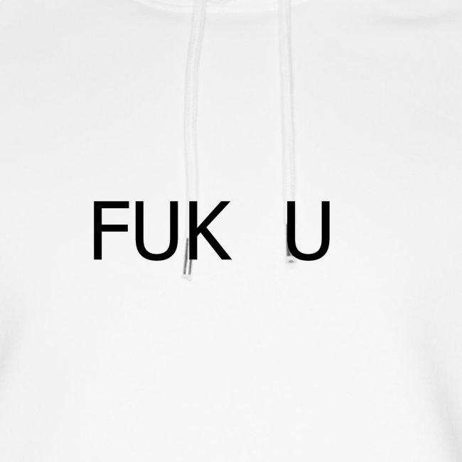 fuk you, fuk you too, fuk u , fuk you mean