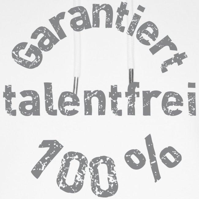 Garantiert 100% talentfrei