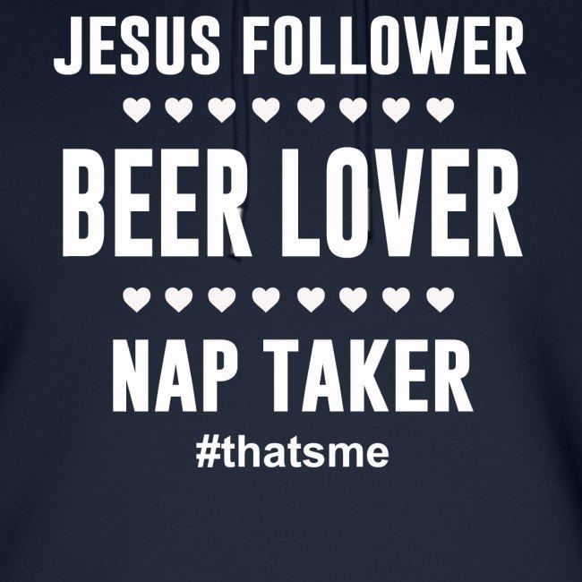 Jesus follower Beer lover nap taker